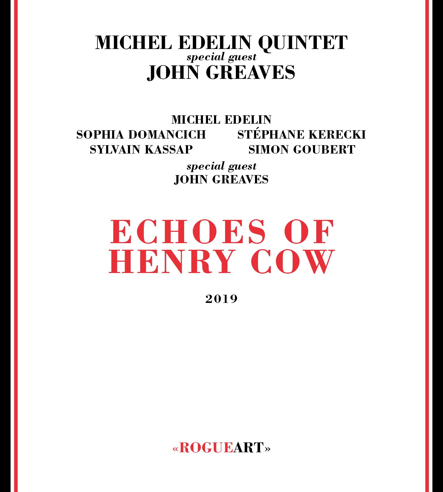 AMN Reviews: Michel Edelin Quintet – Echoes of Henry Cow (2019; Rogue Art)